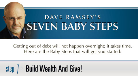 Baby Step 7 Build Wealth And Give