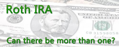 Roth IRA - How Many Can You Have?